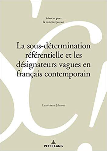 """Page de couverture de """"La sous-détermination référentielle et les désignateurs vagues en français contemporain"""""""